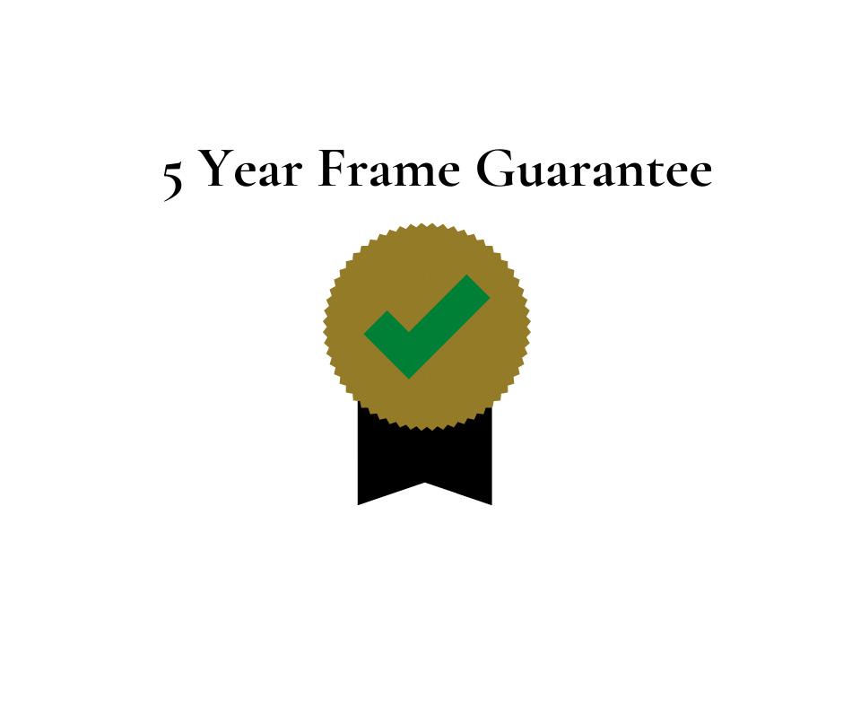 5 Year Frame Gurantee